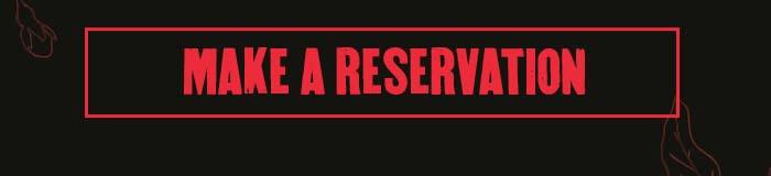 CTA: MAKE A RESERVATION