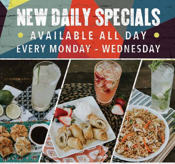 NEW DAILY SPECIALS AVAILABLE ALL DAY EVERY MONDAY - WEDNESDAY