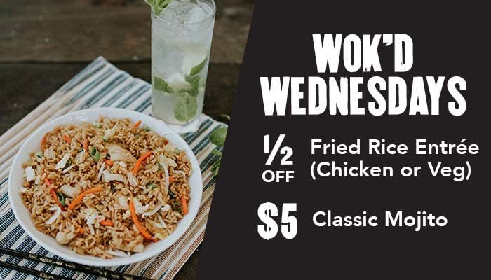 Wok'd Wednesdays 1/2 Off Fried Rice Entrée (Chicken or Veg) $5 Classic Mojito