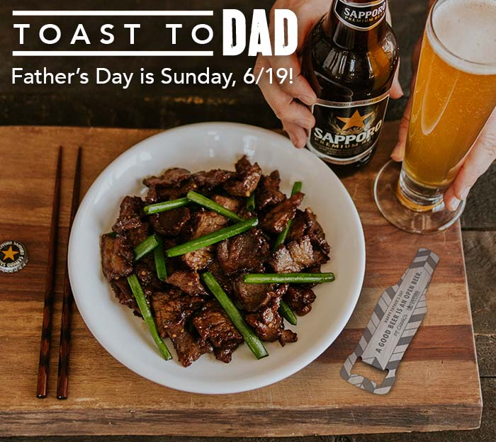 TOAST TO DAD Father's Day is Sunday, 6/19!